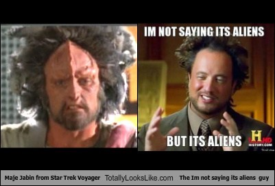 Maje Jabin from Star Trek Voyager Totally Looks Like The Im not saying its aliens guy