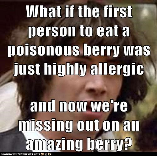 allergies amazing berry conspiracy keanu poison - 5951119360