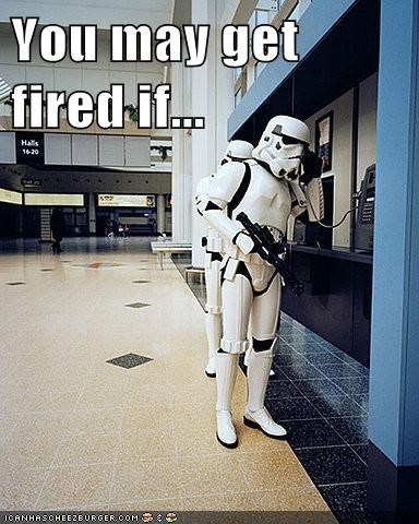 You may get fired if...