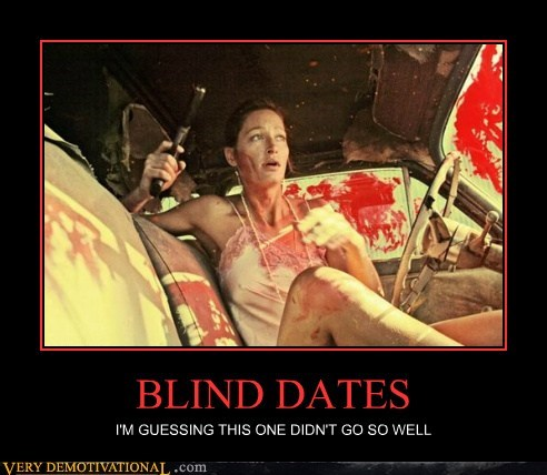 wtf bad idea blind date - 5952241664
