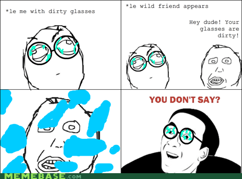 dirty glasses Rage Comics you dont say - 5952667904