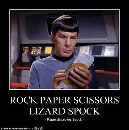 ROCK PAPER SCISSORS LIZARD SPOCK - Paper disproves Spock -