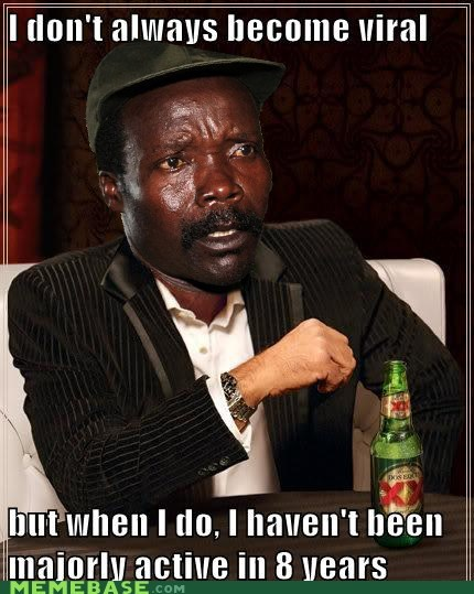 active,Kony,the most interesting man in the world,viral,years