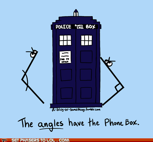 Angles,doctor who,phone box,pun,tardis,weeping angels