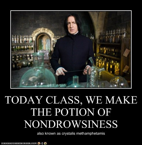 Alan Rickman,class,crystal meth,drowsiness,Harry Potter,potion,snape