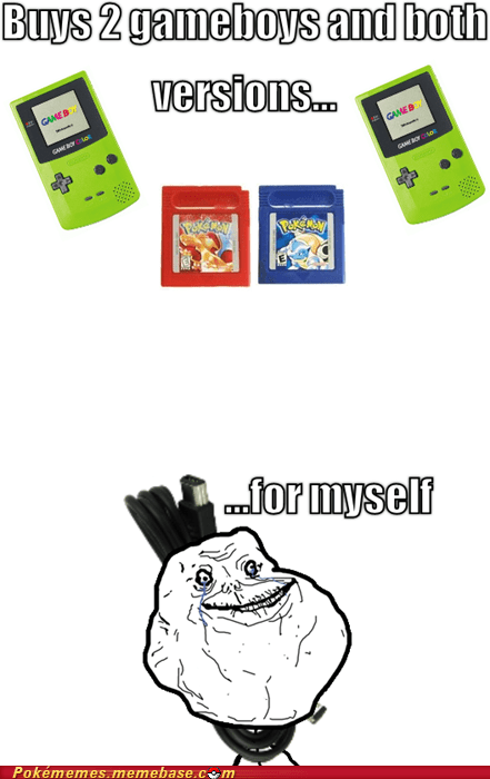 forever alone gameboy link cable Memes nostalgia Sad - 5955289088