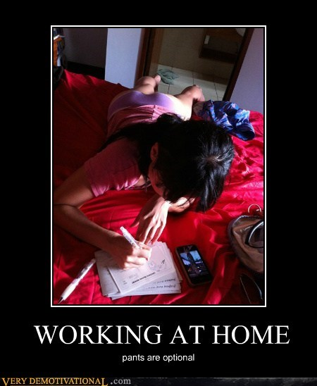 WORKING AT HOME pants are optional