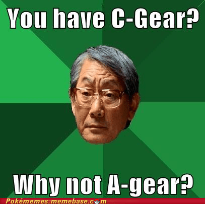 c-gear,high expectations asian dad,meme,Memes