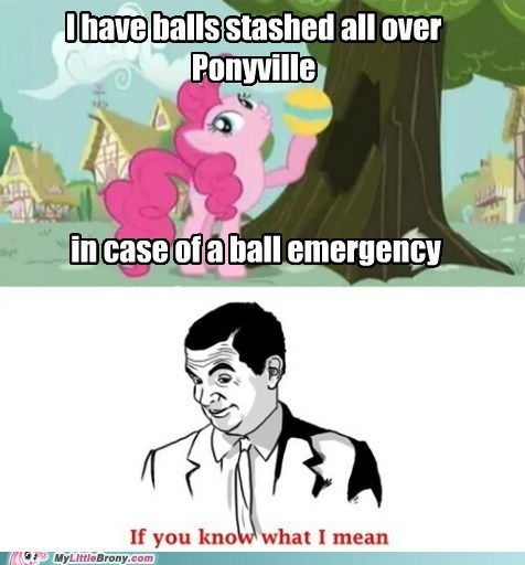 balls if you now what i mean meme pinkie pie TV - 5957942272
