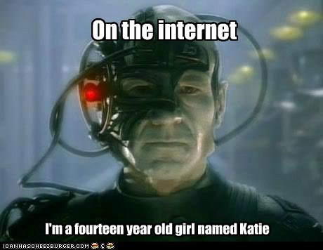 On the internet I'm a fourteen year old girl named Katie