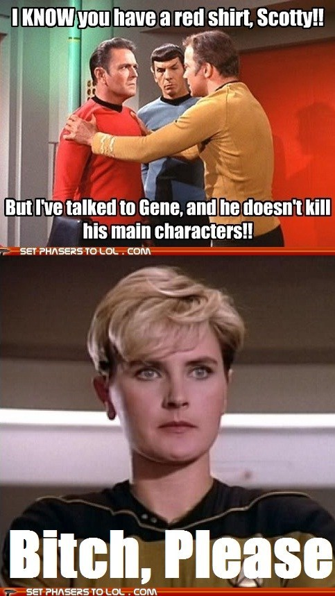 btch-please Captain Kirk denise crosby gene roddenberry james doohan kill Leonard Nimoy main characters red shirt scotty Shatnerday Spock Star Trek tasha yar William Shatner