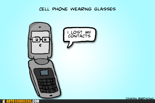cell phone,contacts,glasses,pun,puns
