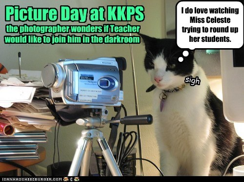 Picture Day at KKPS . . . the photographer wonders if Teacher would like to join him in the darkroom I do love watching Miss Celeste trying to round up her students. sigh the photographer wonders if Teacher would like to join him in the darkroom Picture Day at KKPS