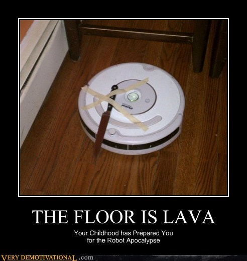 apocalypse,childhood,floor is lava,hilarious,robot