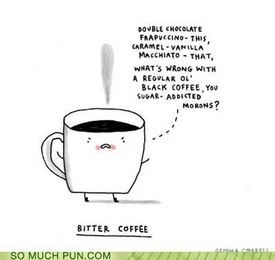 bitter,coffee,double meaning,emotion,feeling,flavor,gemma correll,Hall of Fame,literalism,taste
