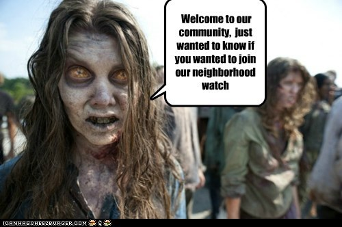 homeowners association join neighborhood watch suburbs The Walking Dead welcome zombie