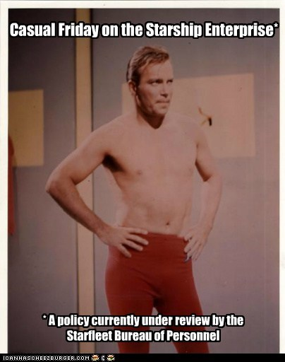 casual friday,policy,review,Shatnerday,Star Trek,starfleet,William Shatner
