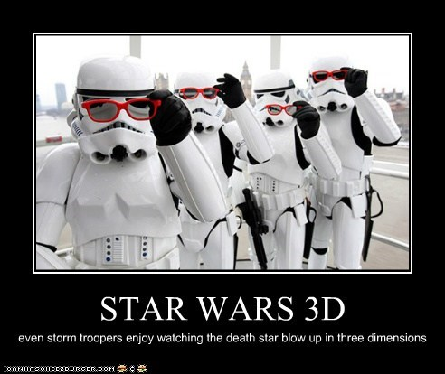 STAR WARS 3D even storm troopers enjoy watching the death star blow up in three dimensions