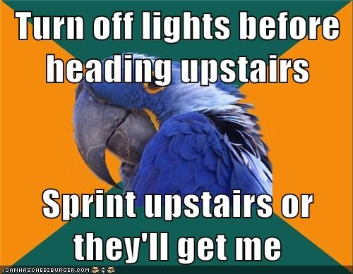 Turn off lights before heading upstairs Sprint upstairs or