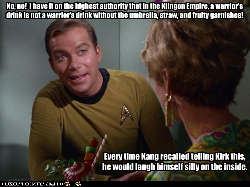 Captain Kirk,drink,kang,klingon,Shatnerday,Star Trek,William Shatner