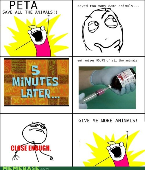 all the things,euthanasia,peta,Rage Comics