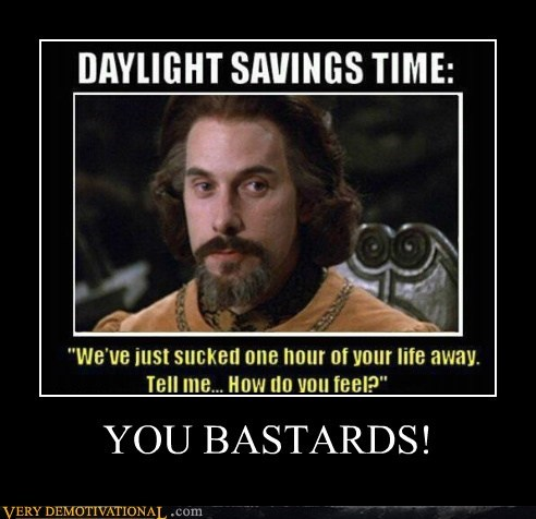 bastards,daylight savings,hilarious,one hour
