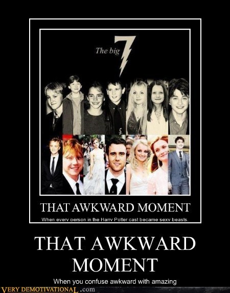 THAT AWKWARD MOMENT When you confuse awkward with amazing