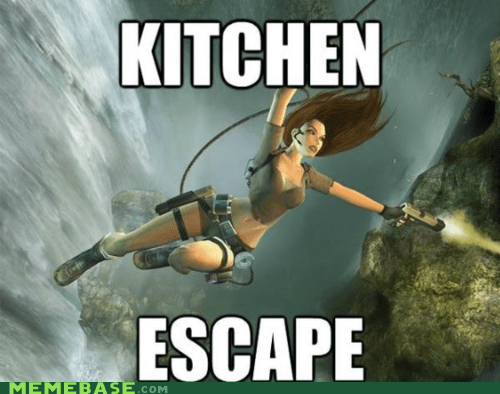 escape,kitchen,Memes,Tomb Raider,video games