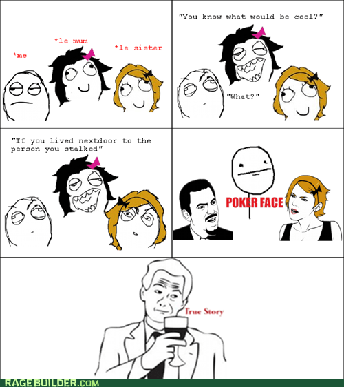 poker face Rage Comics stalker true story - 5966946560