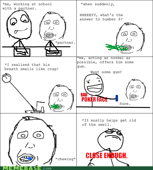 bad breath bad poker face Close Enough gum Rage Comics - 5967213568