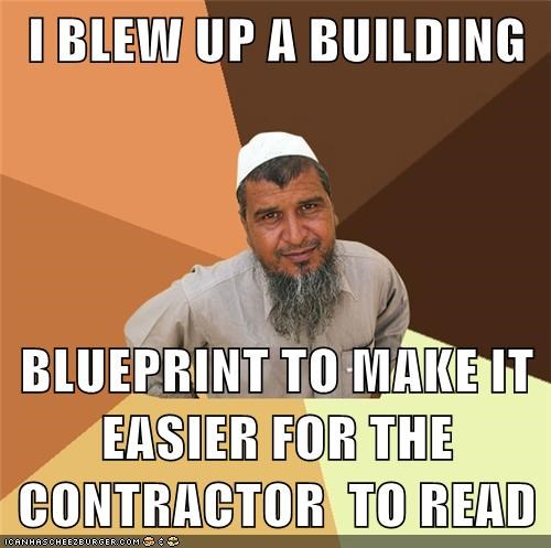 bigger,blew up,blueprint,building,Ordinary Muslim Man