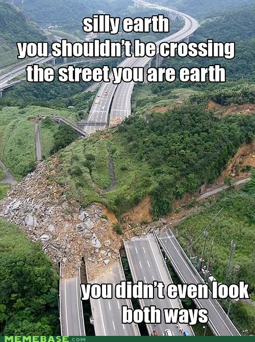 earth Memes road silly street whoa - 5967548928