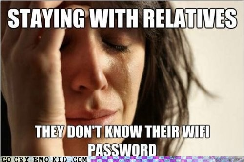 emolulz family First World Problems interwebs password wifi - 5967599616
