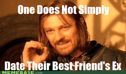 best friend,date,ex,one does not simply