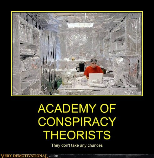conspiracy theories hilarious wtf - 5968125184