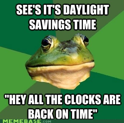 clocks,daylight savings time,foul bachelor frog