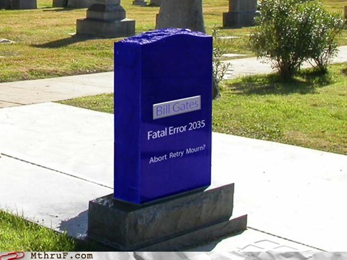 abort,Bill Gates,cemetery,fatal error,grave,headstone,retry