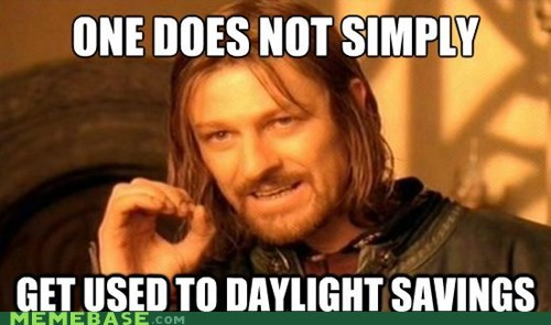 daylight savings,mordor,one does not simply,sleep
