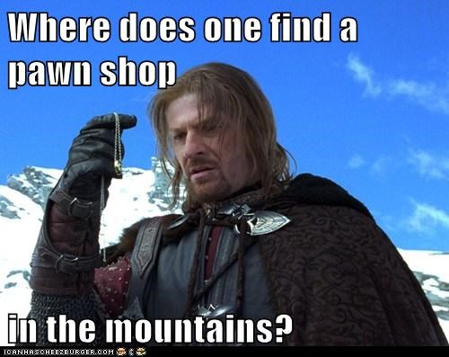 Boromir Lord of the Rings mountains one does not pawn shop sean bean - 5969444864