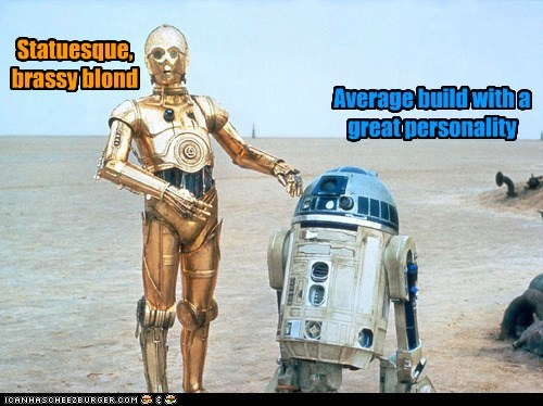 average,blond,c3p0,cyber,dating,personality,r2d2,star wars