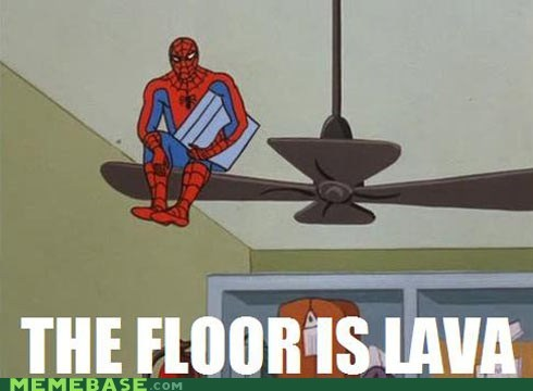 finals,fire,floor,lava,meme madness,Spider-Man