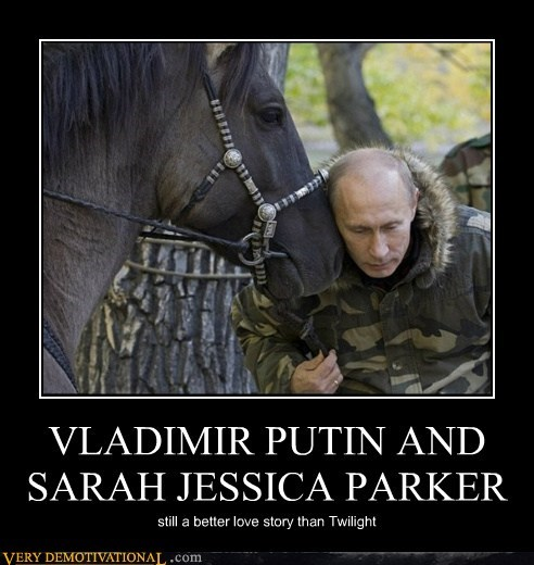 VLADIMIR PUTIN AND SARAH JESSICA PARKER still a better love story than Twilight
