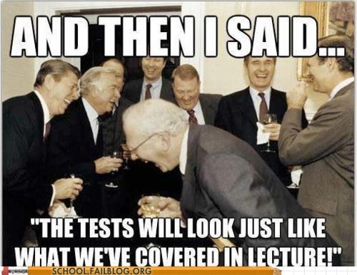 covered in lecture,teacher conspiracy,test taking