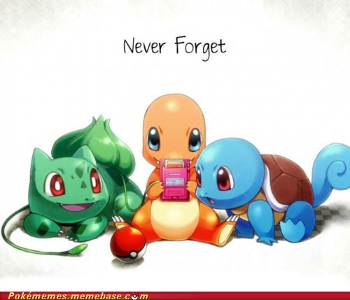 best of week,bulbasaur,charmander,childhood,game boy,gen 1,Memes,never forgot,squirtle,the internets