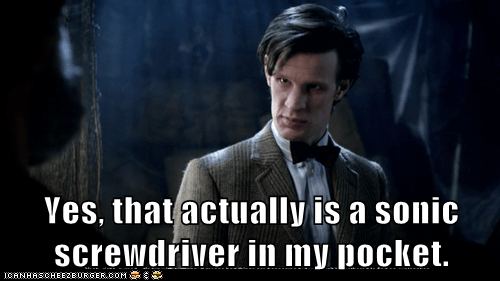 doctor who,happy to see you,Matt Smith,pocket,sonic screwdriver,the doctor