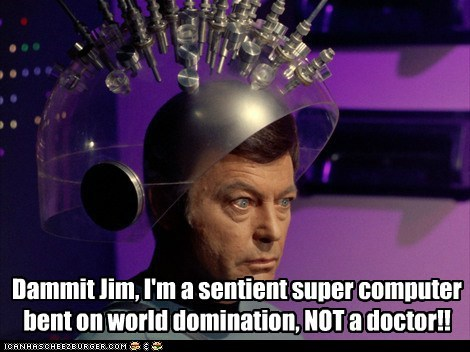 dammit jim DeForest Kelley doctor McCoy skynet Star Trek world domination - 5972768256
