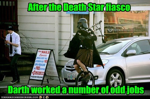 bagpipes,darth vader,Death Star,fiasco,kilt,odd jobs,star wars,working