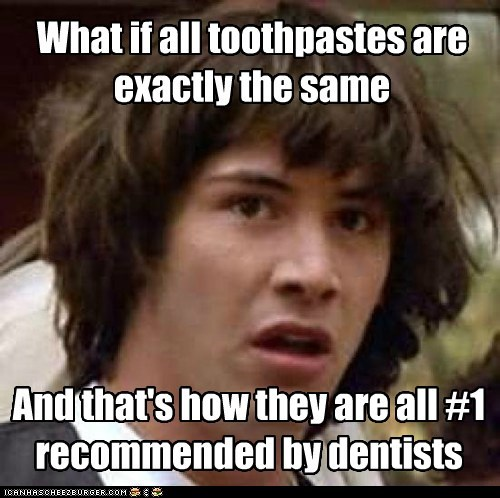 conspiracy keanu,dentists,recommended,the cake is a lie,toothpaste