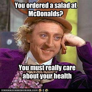 health,McDonald's,Memes,nope,salad,Willy Wonka