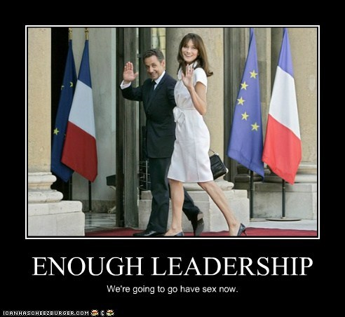 ENOUGH LEADERSHIP We're going to go have sex now.